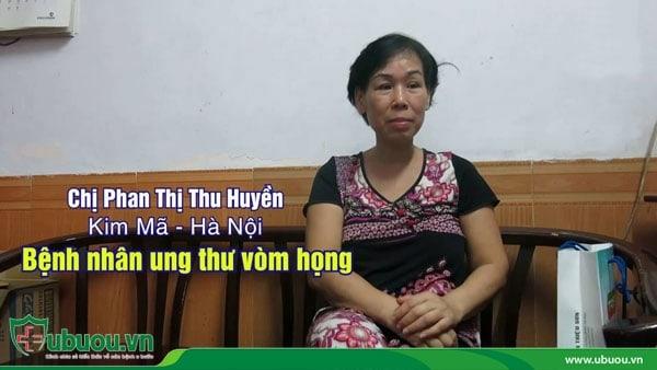 Chị Phan Thị Thu Huyền - Bệnh nhân ung thư vòm họng